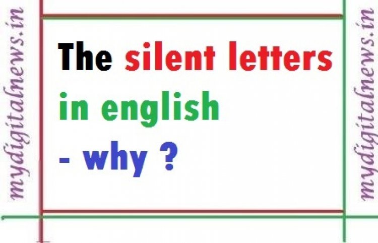 The silent letters in english - why ?