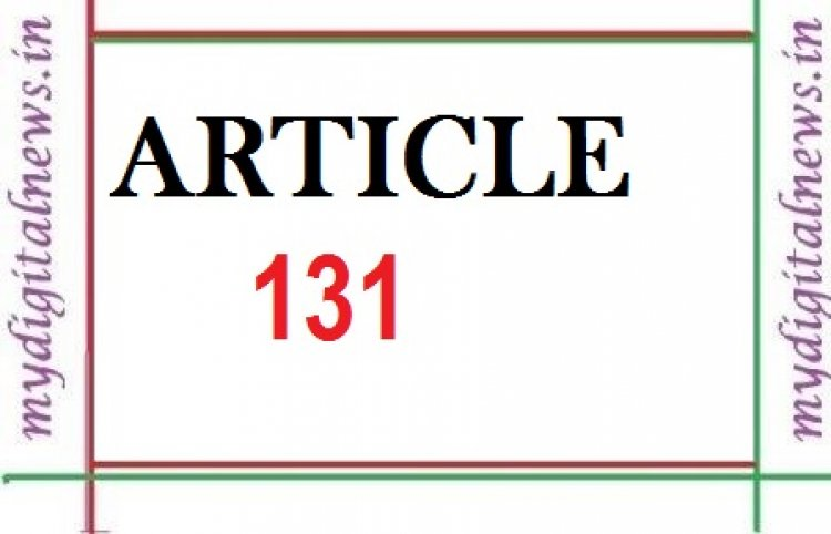 ARTICLE 131 OF INDIAN CONSTITUTION