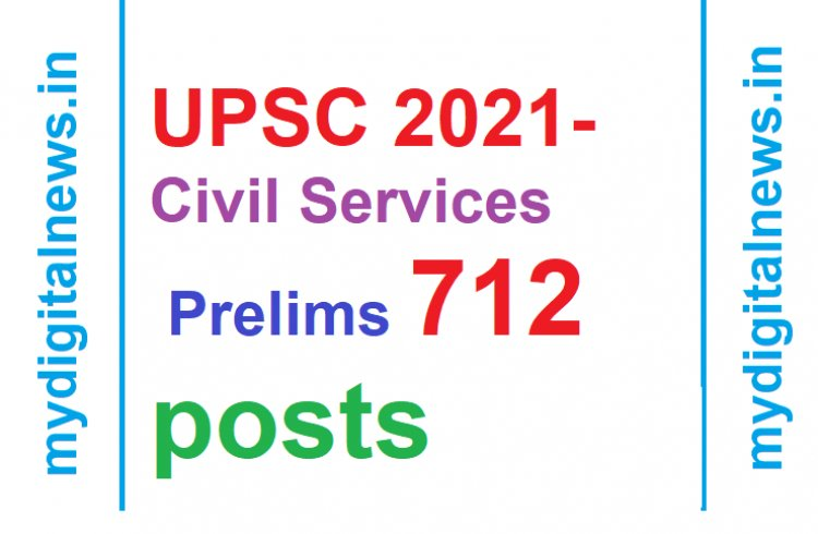 UPSC 2021 process begins for 712 posts Civil Services prelims exam