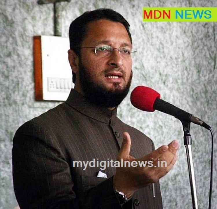 Stop the Chinese from occupying Indian territory : Asaduddhin Owaisi