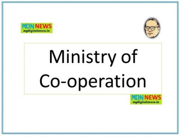 Ministry of Co-operation: A New Push to Co-operatives: initiative of Government of India