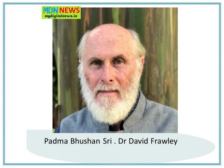 Padma Bhushan sri . Dr David Frawley