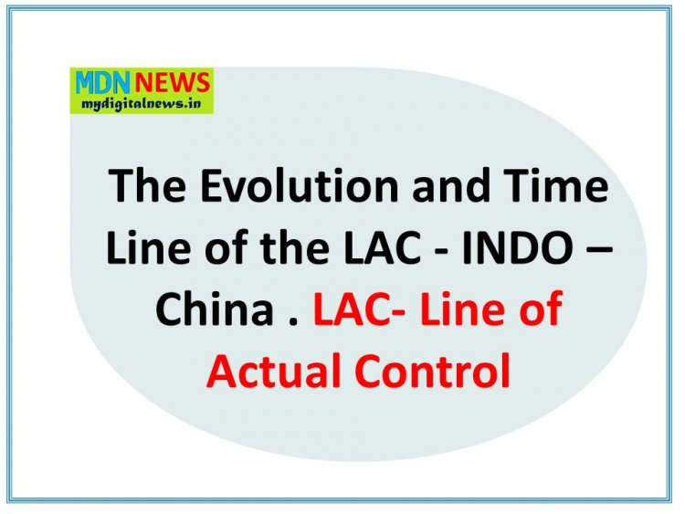 The Evolution and Time Line of the LAC - INdo - China