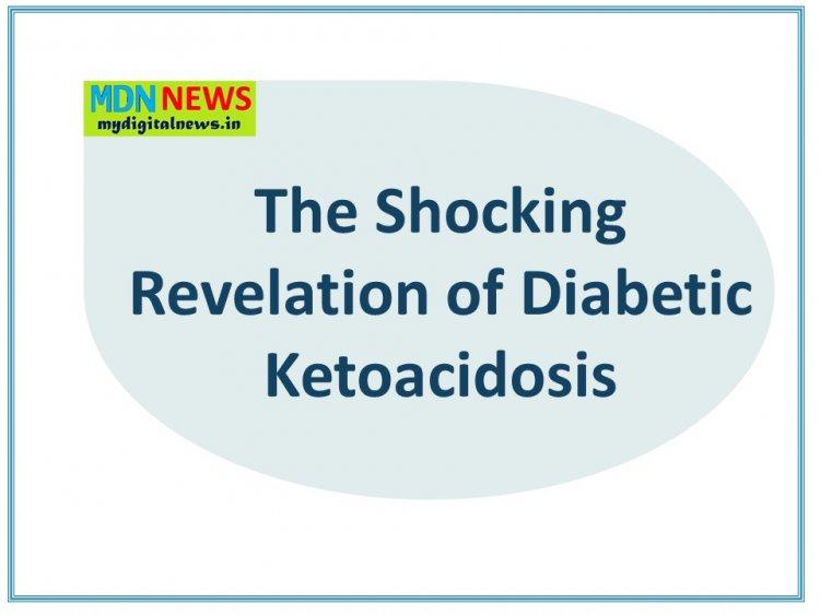The Shocking Revelation of Diabetic Ketoacidosis