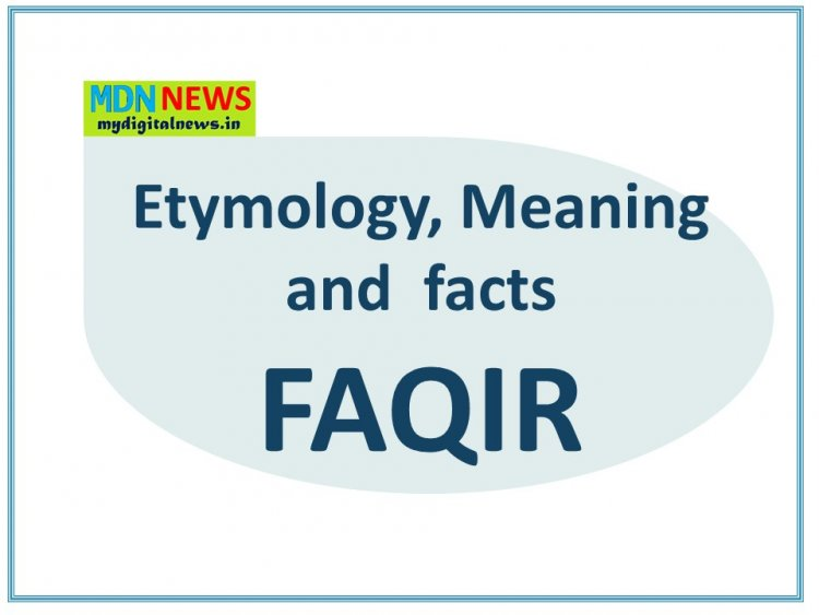 Etymology,Meaning and Interesting facts about the term FAQIR
