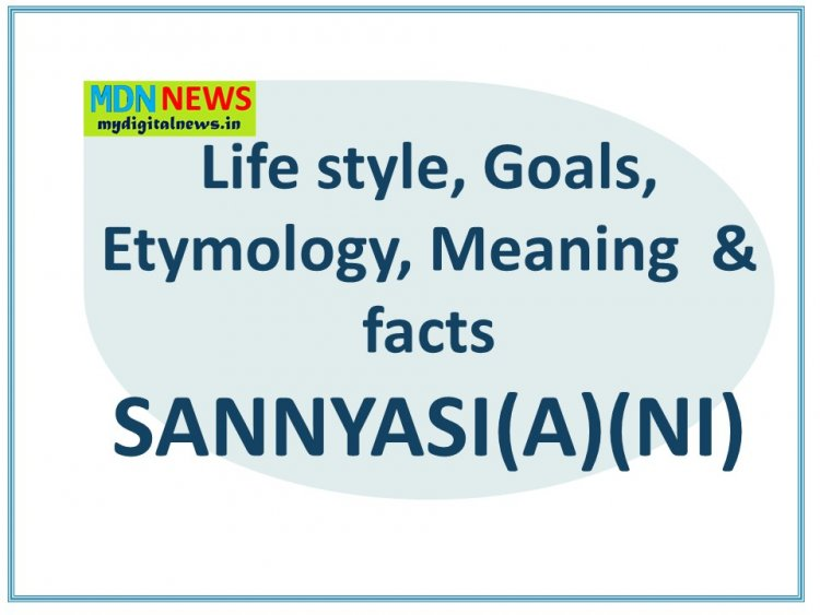 Etymology,Meaning and Interesting facts about the term SANNYASI