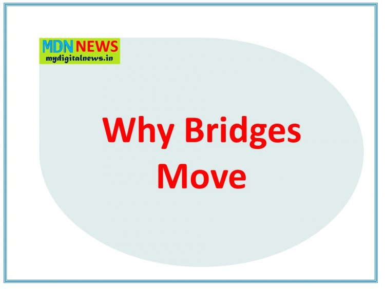 Seven Shocking Facts About Why Bridges Move