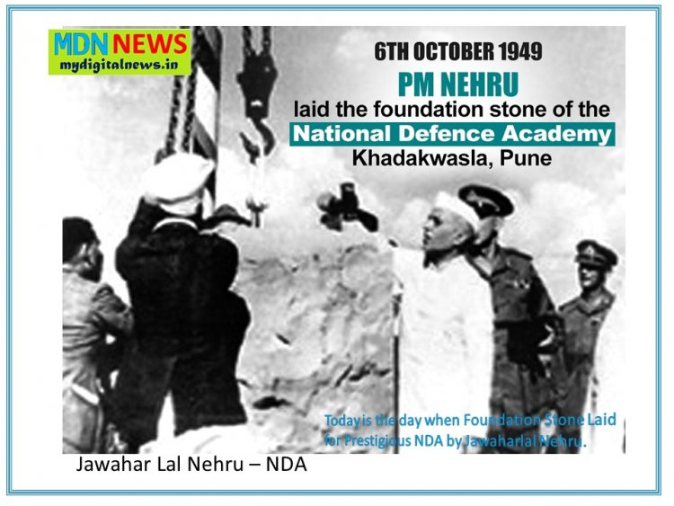 Today is the day when Foundation Stone Laid for Prestigious NDA by Jawaharlal Nehru
