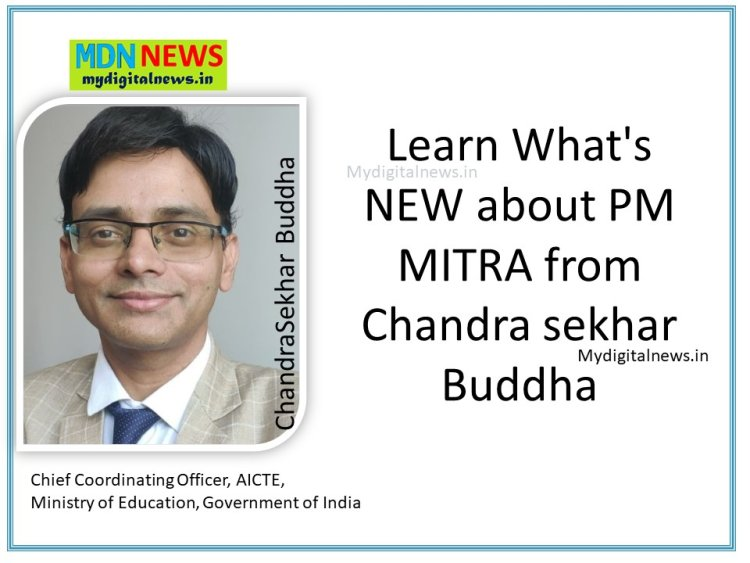 Learn What's NEW about PM MITRA from Chandra sekhar Buddha